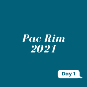 Day 1: Pac Rim 2021