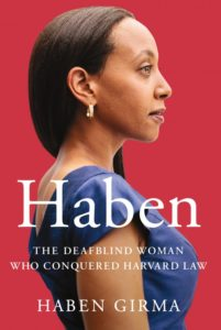 Memoir book cover: Haben: The Deafblind Woman Who Conquered Harvard Law.