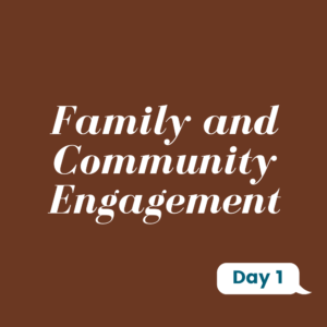Family and Community Engagement Day 1