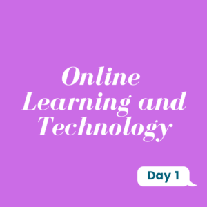 Online Learning and Technology Day 1