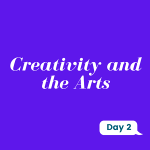 Creativity and the Arts Day 2