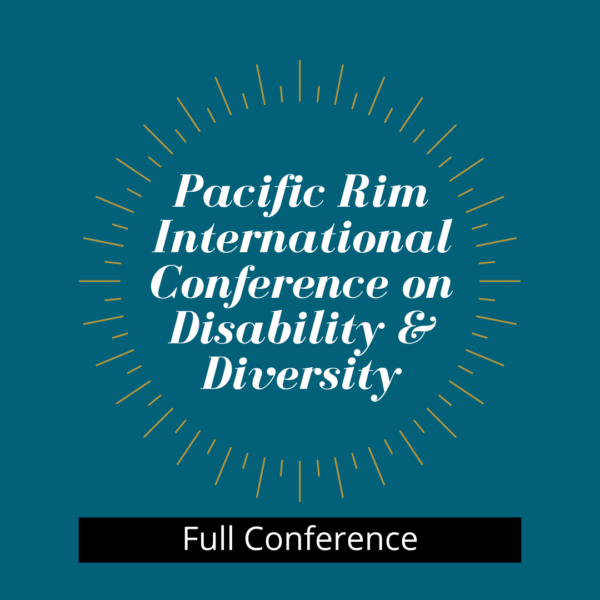 Full Conference: Pacific Rim International Conference on Disability & Diversity