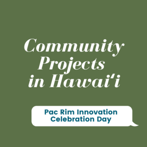 Community Projects in Hawaii: Innovation Celebration Day