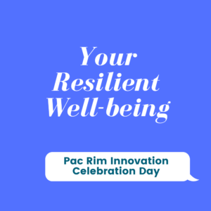 Your Resilient Well-being: Innovation Celebration Day