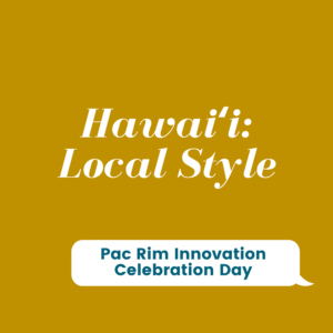 Hawaii - Local Style: Innovation Celebration Day