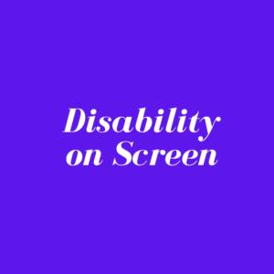 Disability on Screen: Innovation Celebration Day