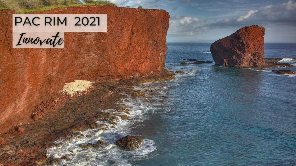 "Photo of Puʻu Pehe on the island of Lānaʻi. There is a beach scene with an orange rock platform on the left and heart shaped rock island on the right. In the left upper corner it says ""Pac Rim 2021 and Innovate."""