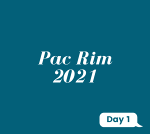 Day 1: Pac Rim 2021