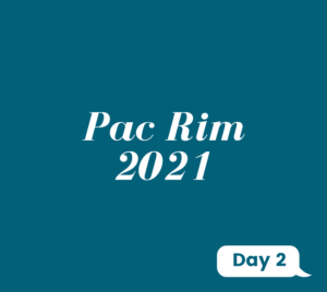 Day 2: Pac Rim 2021